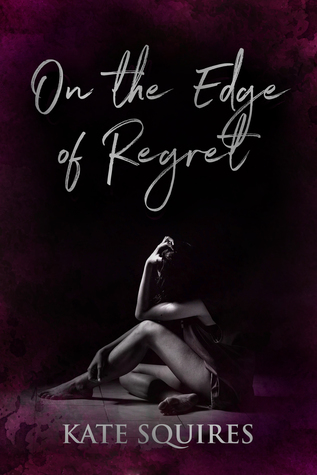 On the Edge of Regret by Kate Squires