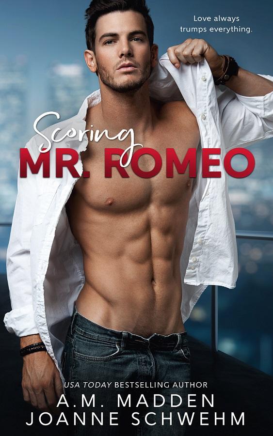 Scoring Mr. Romeo by A.M. Madden, Joanne Schwehm