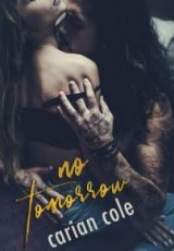 Cover reveal: No Tomorrow ~ Carian Cole