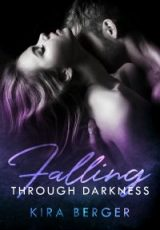 Cover reveal: Falling Through Darkness ~ Kira Berger