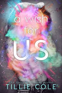Excerpt reveal: A Wish For Us ~ Tillie Cole