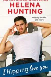 Book review: I Flipping Love You ~ Helena Hunting