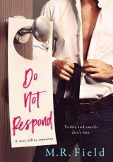 Book review + excerpt: Do Not Respond ~ M.R. Field