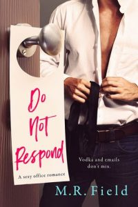 Book review + excerpt: Do Not Respond ~ M.R. Field