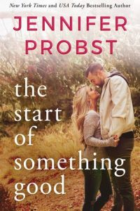 Release blitz: The Start of Something Good ~ Jennifer Probst