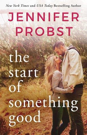 The Start of Something Good by Jennifer Probst
