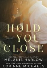 Cover reveal: Hold You Close ~ Corinne Michaels & Melanie Harlow