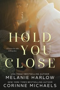 Book review: Hold You Close ~ Corinne Michaels & Melanie Harlow