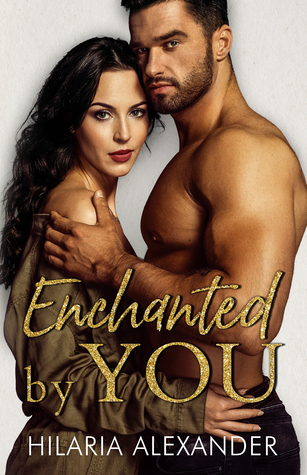 Enchanted by You by Hilaria Alexander