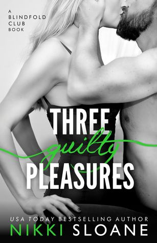 Three Guilty Pleasures by Nikki Sloane