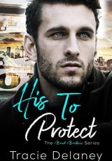 Release blitz: His To Protect ~ Tracie Delaney