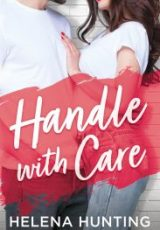 Upcoming release: Handle With Care ~ Helena Hunting