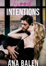 New Release: Good Intentions ~ Ana Balen