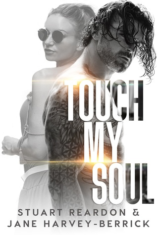 Touch My Soul by Jane Harvey-Berrick, Stuart Reardon