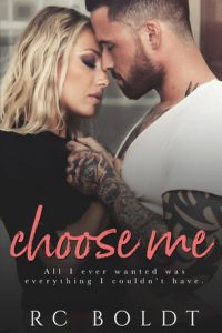 Book review + excerpt: Choose Me ~ R.C. Boldt