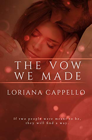 The Vow We Made by Loriana Cappello