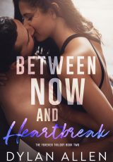 Book review: Between Now and Heartbeak ~ Dylan Allen