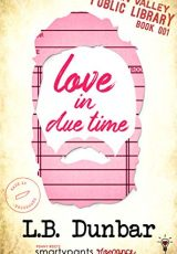 Book review + excerpt: Love in Due Time ~ L.B. Dunbar
